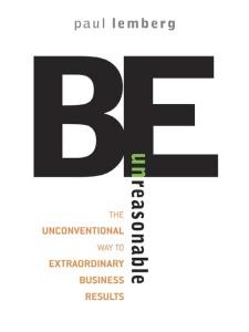 """""""Be Unreasonable"""" by Paul Lemgerg"""